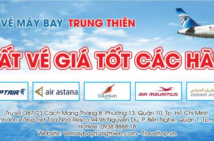 Đại lý Trung Thiên xuất vé giá tốt các hãng: Egypt Air, Ethiopian Airlines, Air Mauritius, Srilankan Airlines, Air Astana, Oman Air, Air Asia
